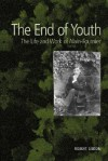 The End of Youth: The Life and Work of Alain-Fournier - Robert Gibson