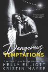 Dangerous Temptations - Kelly Elliott, Kristin Mayer