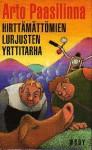 Hirttämättömien lurjusten yrttitarha - Arto Paasilinna