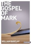 New Daily Study Bible: The Gospel of Mark - William Barclay