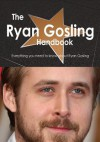 The Ryan Gosling Handbook - Everything You Need to Know about Ryan Gosling - Emily Smith