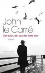 Der Spion, der aus der Kälte kam: Roman (Ein George-Smiley-Roman, Band 3) - John le Carré, Sabine Roth