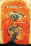 Bloody Jack - Dennis Cooley, Douglas Barbour