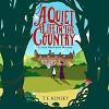 A Quiet Life In The Country - T E Kinsey, Elizabeth Knowelden