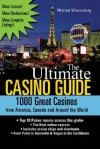 The Ultimate Casino Guide: 1000 Great Casinos from America, Canada and Around the World - Michael Wiesenberg