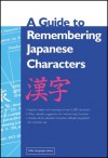 A Guide to Remembering Japanese Characters - Kenneth G. Henshall