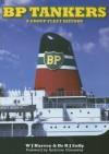 BP Tankers: A Group Fleet History - Bill Harvey, Raymond Solly