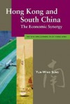 Hong Kong and South China: The Economic Snergy - Jane E. Elliott