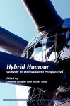 Hybrid Humour: Comedy in Transcultural Perspectives. - Graeme Dunphy, Rainer Emig