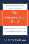 The Conservative Soul - Andrew Sullivan