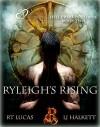 Ryleigh's Rising (Hell Breaking Loose Book 2) - RT Lucas, LJ Halkett