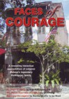 Faces of Courage: a revealing historical appreciation of colonial Malaya's legendary Kathigasu family - Sybil Kathigasu, Chin Peng, Ian Ward, Norma Miraflor