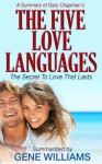 The Five Love Languages: A Summary of Gary Chapman's Book - Gene Williams