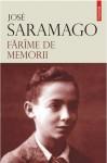 Farime de memorii - José Saramago, Georgiana Barbulescu