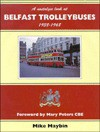 Nostalgic Look at Belfast Trolley Buses (Towns and Cities) - Mike Maybin