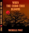 When The Ceibo Tree Blooms - Michelle Post