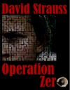 Operation Zero - David Strauss