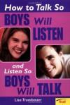 How To Talk So Boys Will Listen And Listen So Boys Will Talk - Lisa Trumbauer