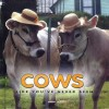 Cows Like You've Never Seen - David Lill