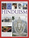 The Illustrated Encyclopedia of Hinduism: A comprehensive guide to Hindu history and philosophy, its traditions and practices, rituals and beliefs, with more than 470 magnificent photographs - Rasamandala Das