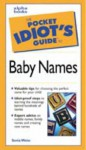 Pocket Idiot's Guide to Baby Names - Sonia Weiss