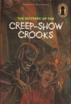 The Mystery of the Creep-Show Crooks - M.V. Carey