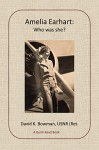 Amelia Earhart: Who was she? (Quick Read Books) - David Bowman