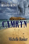 Witchy Woes Book 6: Camryn - Michelle Hasker