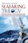 Hal Roth Seafaring Trilogy (EBOOK) : Three True Stories of Adventure Under Sail - Hal Roth