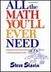 All the Math You'll Ever Need: A Self-Teaching Guide - Steve Slavin