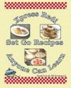 Xpress Redi Set Go Recipes Anyone Can Learn - TAK Publishing