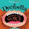 Decibella and Her 6-Inch Voice - Julia Cook