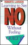 Learning to Say No - Roberts Liardon