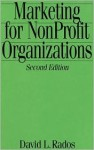 Marketing for Nonprofit Organizations: Second Edition - David L. Rados