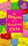 The house of a hundred cats. - Irene Rawnsley, Jo Moore