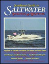 Southeast Guide to Saltwater Fishing & Boating/Virginia to Florida: Including the Keys and Gulf Coast - Vin T. Sparano, James Eckes, Incorporated Outdoor Action