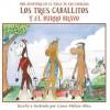 Los Tres Caballitos y El Burro Bravo - Liana-Melissa Allen