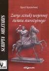 Zarys sztuki wojennej świata starożytnego - Karol Kościelniak