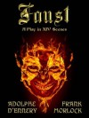 Faust: A Play in XIV Scenes - Adolphe d'Ennery, Frank J. Morlock