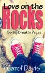 Love on the Rocks: Spring Break in Vegas - Carol Davis