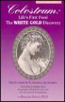 Colostrum: Life's First Food the White Gold (Dr. Jensen's Health Handbooks Series) - Bernard Jensen