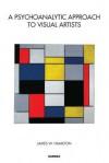 A Psychoanalytic Approach to Visual Artists - James Hamilton