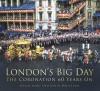 London's Big Day: The Coronation 60 Years On - David Long, Gavin Whitelaw