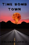 Time Bomb Town - Coleman Luck III, Carel Gage Luck
