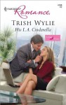 His L.A. Cinderella (In Her Shoes...) - Trish Wylie