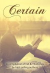 Certain - Graham Greene, Charlotte Abel, Carlyle Labuschagne, C.L. Foster, Anna Cruise, Sharon Rose Mayes, E.L. Todd, Kristina Renee, Kelly Risser, Randi Cooley Wilson, Delphina Henley