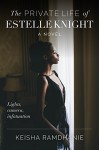 The Private Life of Estelle Knight: Lights, Camera, Infatuation - Keisha Ramdhanie, Katherine Locke, Natalie Cannon