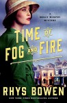 Time of Fog and Fire: A Molly Murphy Mystery (Molly Murphy Mysteries) - Rhys Bowen