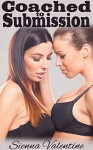 Coached to Submission (Lusty First Time Lesbian Romance) - Sienna Valentine