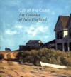 Call of the Coast: Art Colonies of New England - Thomas Andrew Denenberg, Amy Kurtz Lansing, Susan Danly, Jamie Wyeth